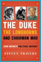 The Duke, the Longhorns, and Chairman Mao