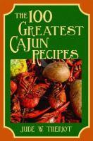The 100 Greatest Cajun Recipes