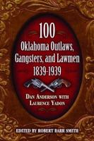 100 Oklahoma Outlaws, Gangsters, and Lawmen