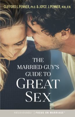 Cover image for The Married Guy's Guide to Great Sex