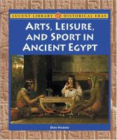 Arts, Leisure, and Sport in Ancient Egypt