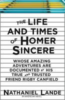 The Life and Times of Homer Sincere