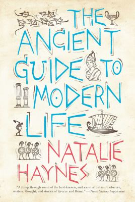Cover image for The Ancient Guide to Modern Life