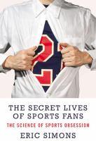 The Secret Lives of Sports Fans