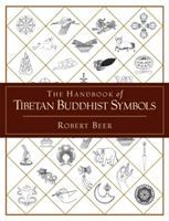 The Handbook of Tibetan Buddhist Symbols