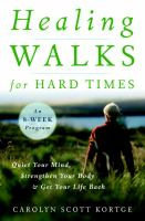 Healing Walks for Hard Times