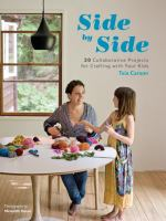 Side by side : 20 collaborative projects for crafting with your kids