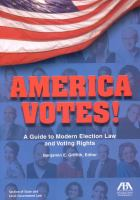 America votes! : a guide to modern election law and voting rights