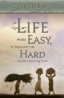 If Life Were Easy, It Wouldn't Be Hard