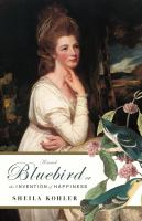 Bluebird, Or, The Invention of Happiness