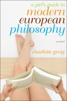 Girl's Guide to Modern European Philosophy