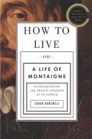 How to Live or A Life of Montaigne