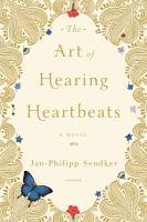 ART OF HEARING HEARTBEATS : A NOVEL