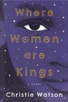 Where women are kings : a novel