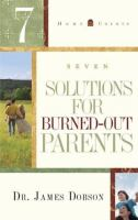 7 Solutions for Burned-out Parents