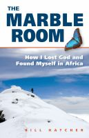 The marble room : how I lost God and found myself in Africa