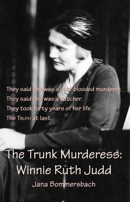 Cover image for The Trunk Murderess, Winnie Ruth Judd
