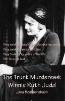 The Trunk Murderess, Winnie Ruth Judd