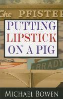 Putting Lipstick on A Pig