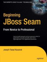 Beginning JBoss Seam From Novice to Professional