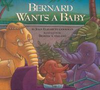 Bernard Wants A Baby