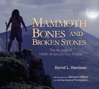 Mammoth Bones and Broken Stones
