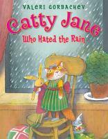 Catty Jane, Who Hated the Rain