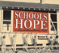 Schools of Hope: How Julius Rosenwald Helped Change African American Education, by Norman H. Finkelstein