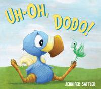 Uh-oh, Dodo!