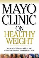 Mayo Clinic on Healthy Weight