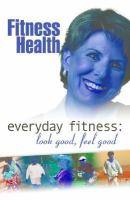 Everyday Fitness: Look Good, Feel Good