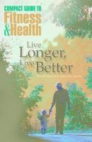 Live Longer, Live Better