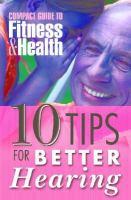 10 Tips for Better Hearing