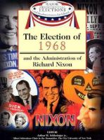 The Election of 1968 and the Administration of Richard Nixon