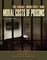 The Social, Monetary, and Moral Costs of Prisons