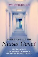 Where Have All the Nurses Gone?