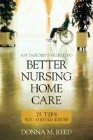 An Insider's Guide to Better Nursing Home Care