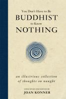 You Don't Have to Be A Buddhist to Know Nothing