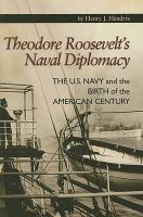 Theodore Roosevelt's Naval Diplomacy