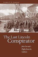 The Last Lincoln Conspirator