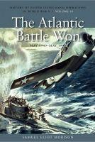 The Atlantic Battle Won, May 1943-May 1945