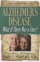 Alzheimer's Disease, What If There Was A Cure?