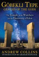 Göbekli Tepe: Genesis of the Gods