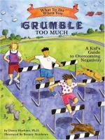 What to Do When You Grumble Too Much