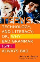 Teens, Technology, and Literacy, Or, Why Bad Grammar Isn't Always Bad