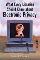 What Every Librarian Should Know About Electronic Privacy