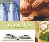 Caroline Myss' Essential Guide for Healers