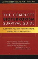 The Complete Bioterrorism Survival Guide