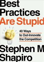 Best Practices Are Stupid