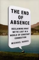 The end of absence : reclaiming what we've lost in a world of constant connection